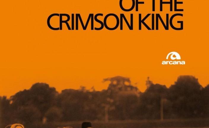 """Se il Re Cremisi non può abdicare: """"In The Court of the Crimson King"""" di Alessandro Staiti"""