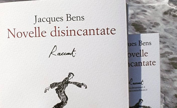 "L'allarmante semplicità di Jacques Bens: ""Novelle disincantate"""